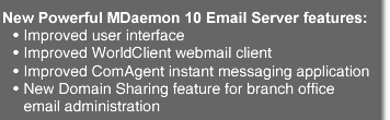 New Powerful MDaemon 10 Email Server features: 